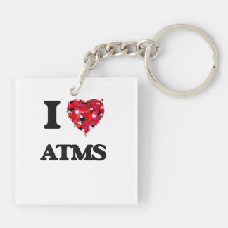 I Love Atms Double-Sided Square Acrylic Keychain