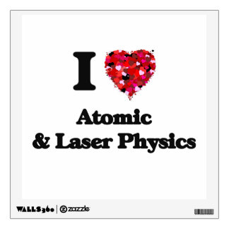 I Love Atomic & Laser Physics Room Graphic