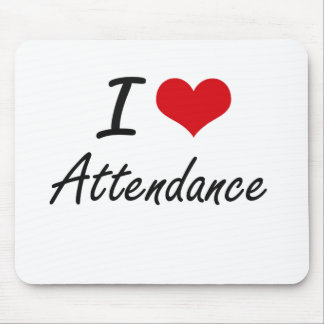 I Love Attendance Artistic Design Mouse Pad
