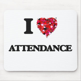 I Love Attendance Mouse Pad