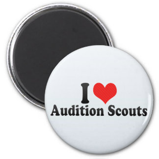 I Love Audition Scouts Refrigerator Magnet