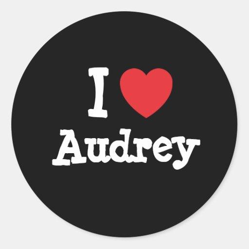 I love Audrey heart T-Shirt Classic Round Sticker