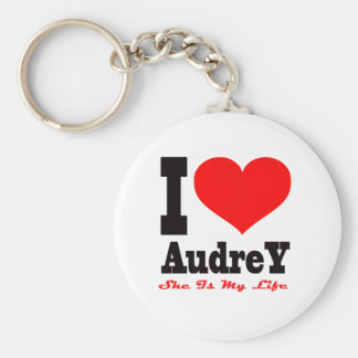 I Love Audrey. She Is My Life Keychains