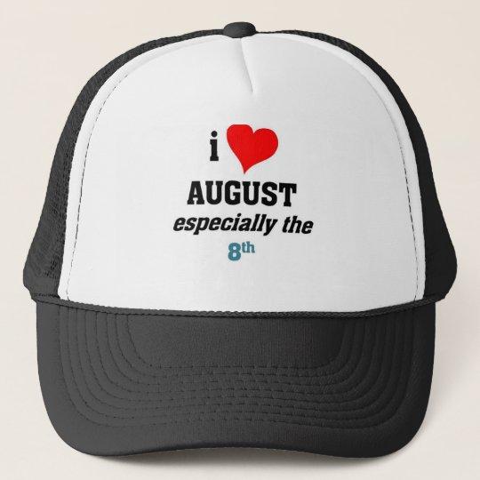 I love august trucker hat