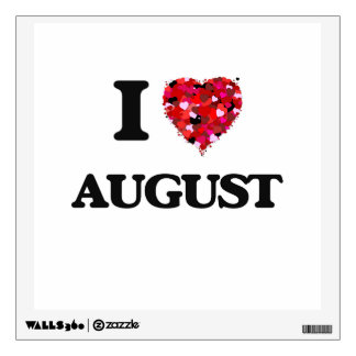 I Love August Wall Sticker