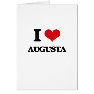 I love Augusta Greeting Card