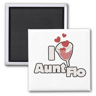 I love Aunt FLO menstrual cup 2 Inch Square Magnet