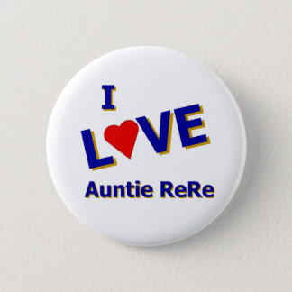 I Love Auntie ReRe designed by Celeste Sheffey Button