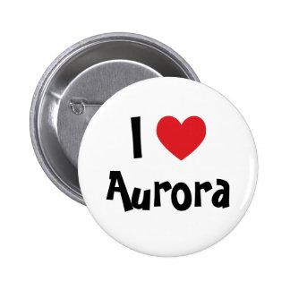 I Love Aurora Pinback Buttons