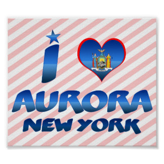 I love Aurora, New York Posters