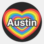 I love Austin. I love you Austin. Heart Round Stickers