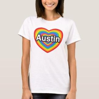 I love Austin. I love you Austin. Heart T-Shirt