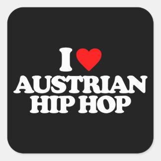 I LOVE AUSTRIAN HIP HOP SQUARE STICKER