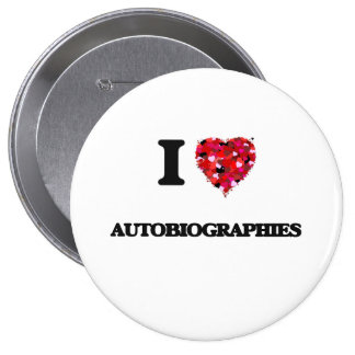 I Love Autobiographies 4 Inch Round Button