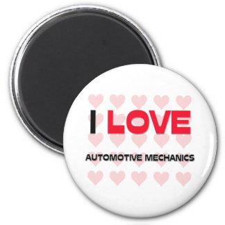 I LOVE AUTOMOTIVE MECHANICS MAGNET