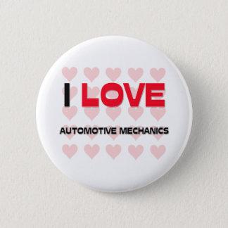 I LOVE AUTOMOTIVE MECHANICS PINBACK BUTTON