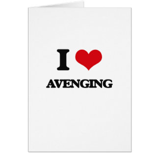 I Love Avenging Greeting Card