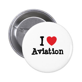 I love Aviation heart custom personalized Buttons