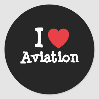 I love Aviation heart custom personalized Classic Round Sticker
