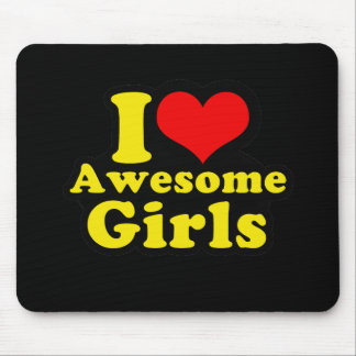 I LOVE AWESOME GIRLS MOUSE PAD