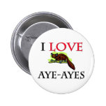 I Love Aye-Ayes Button