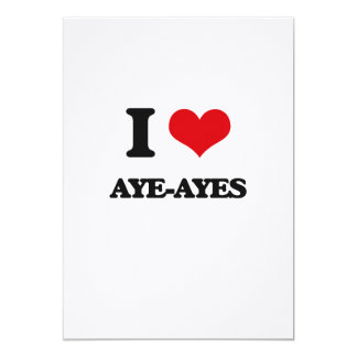 I love Aye-Ayes 5x7 Paper Invitation Card