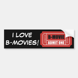 I Love B-Movies! Bumper Sticker