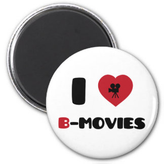 I Love B-Movies Magnet
