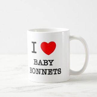 I Love Baby Bonnets Mugs