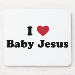 I love baby jesus mouse pad