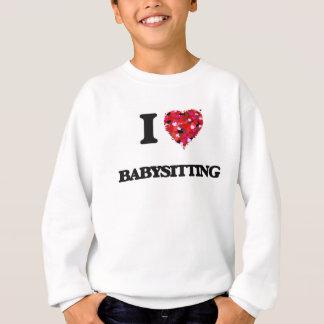 I Love Babysitting Sweatshirt