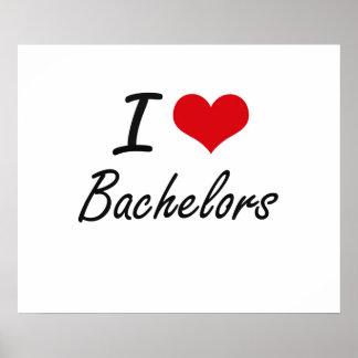 I Love Bachelors Artistic Design Poster