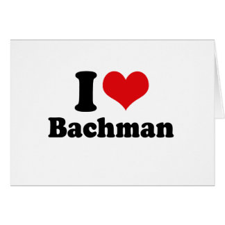I LOVE BACHMAN GREETING CARD