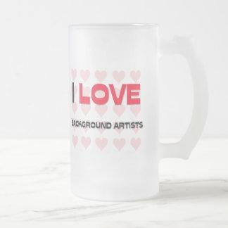 I LOVE BACKGROUND ARTISTS COFFEE MUG