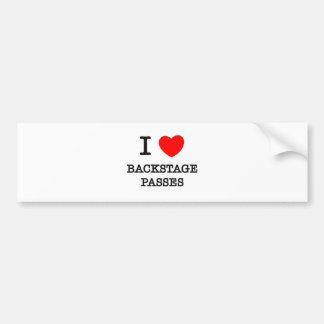 I Love Backstage Passes Car Bumper Sticker