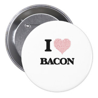 I Love Bacon 3 Inch Round Button