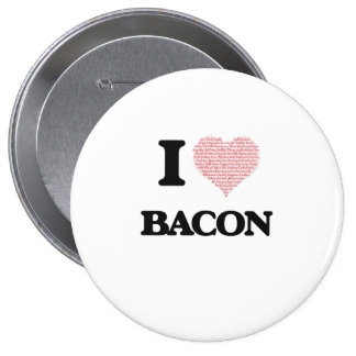 I Love Bacon 4 Inch Round Button