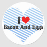 I Love Bacon And Eggs Classic Round Sticker