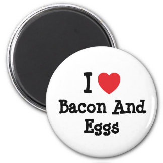 I love Bacon And Eggs heart T-Shirt Magnet