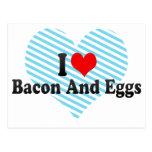 I Love Bacon And Eggs Postcard