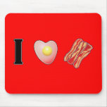 I Love Bacon ... and I Love You Mouse Pad