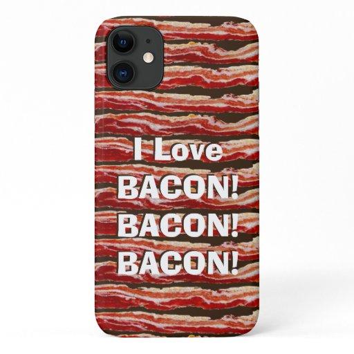 I Love Bacon Bacon Bacon  iPhone 11 Case