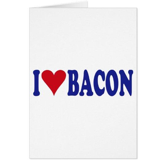 I Love Bacon Card