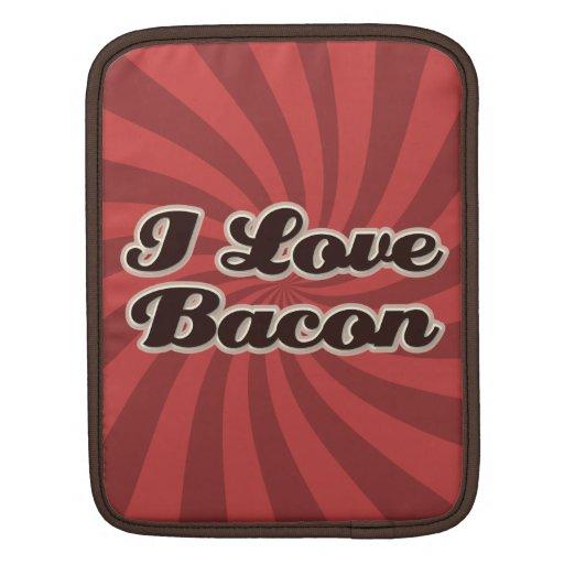 I love Bacon Ipad Sleeve