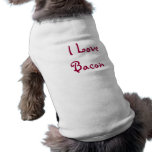 I Love Bacon Pet T Shirt