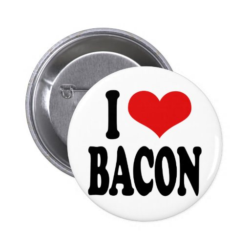 I Love Bacon Pinback Buttons