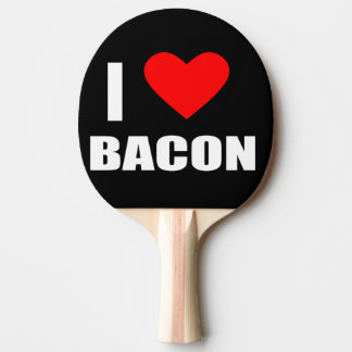 i love bacon Ping-Pong paddle