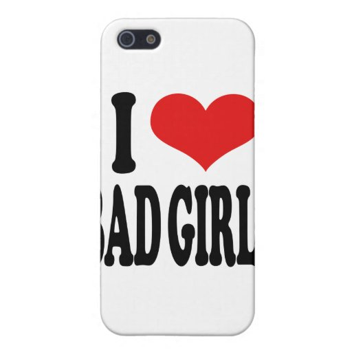 I Love Bad Girls Case For iPhone 5