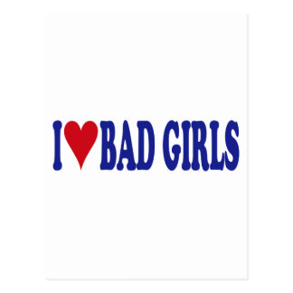 I Love Bad Girls Postcard