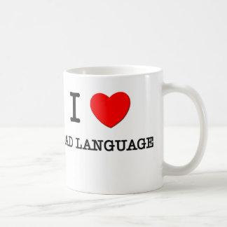 I Love Bad Language Classic White Coffee Mug